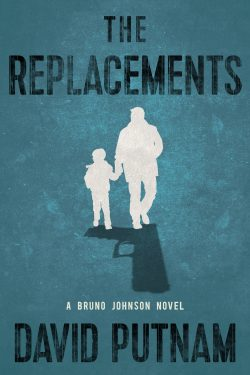 Replacements (Bruno Johnson Novel #2)