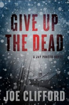 Give Up the Dead (Jay Porter Novel #3)