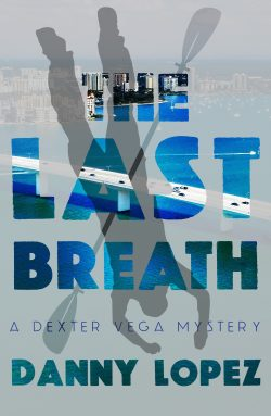 The Last Breath (A Dexter Vega Mystery #2)