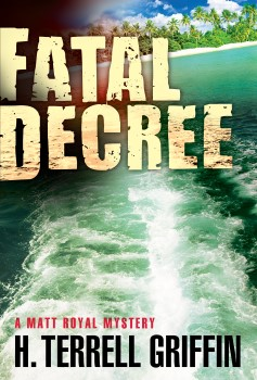 Fatal Decree: Matt Royal Mystery #7