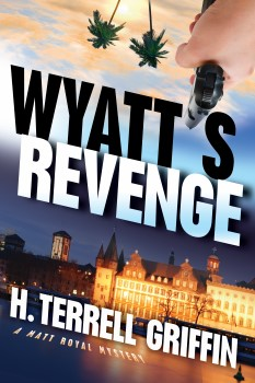 Wyatt's Revenge: Matt Royal Mystery #4