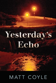 Yesterday's Echo (Rick Cahill Novel #1)