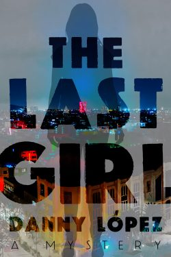 The Last Girl (A Dexter Vega Mystery #1)