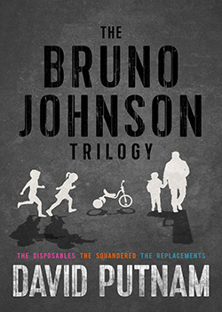 Bruno Johnson Trilogy (The Disposables, The Replacements, The Squandered)