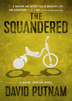 Squandered (Bruno Johnson Novel #3)