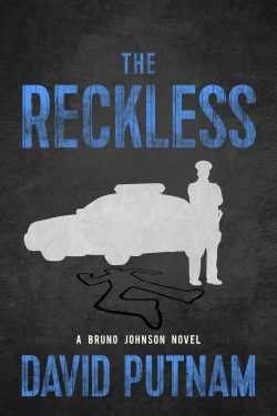 The Reckless (A Bruno Johnson Novel – The Early Years: Book 2)