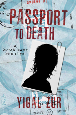 Passport to Death (Book 2 in the Dotan Naor Series)